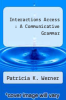 cover of Interactions Access : A Communicative Grammar