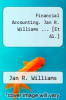 cover of Financial Accounting. Jan R. Williams ... [Et Al.]