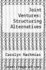 cover of Joint Ventures: Structuring Alternatives