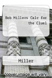 Cover of Bob Millers Calc for the Cluel EDITIONDESC (ISBN 978-0071837873)