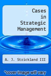 Cases in Strategic Management by A. J. Strickland III - ISBN 9780072319781