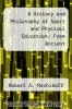 cover of A History and Philosophy of Sport and Physical Education: From Ancient Civilizations to the Modern World (3rd edition)