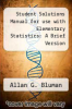 cover of Student Solutions Manual for use with Elementary Statistics: A Brief Version (1st edition)