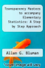 cover of Transparency Masters to accompany Elementary Statistics: A Step by Step Approach (4th edition)