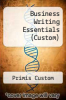 cover of Business Writing Essentials (Custom) (1st edition)