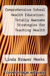 Cover of Comprehensive School Health Education: Totally Awesome Strategies for Teaching Health 4 (ISBN 978-0072844061)