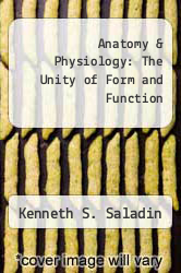 Anatomy & Physiology: The Unity of Form and Function by Kenneth S. Saladin - ISBN 9780072875065