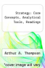 cover of Strategy: Core Concepts, Analytical Tools, Readings