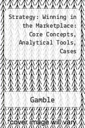 Strategy: Winning in the Marketplace: Core Concepts, Analytical Tools, Cases by Gamble - ISBN 9780072989908