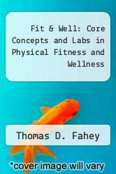 Cover of Fit & Well: Core Concepts and Labs in Physical Fitness and Wellness 7 (ISBN 978-0073029085)