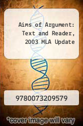 Aims of Argument: Text and Reader, 2003 MLA Update by N and A - ISBN 9780073209579