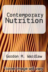 Contemporary Nutrition by Gordon M. Wardlaw - ISBN 9780073257587