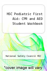 Cover of NSC Pediatric First Aid : CPR and AED Student Workbook 3 (ISBN 978-0073519982)