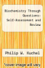 cover of Biochemistry Through Questions : Self-Assessment and Review