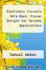 cover of Electronic Circuits Note Book: Proven Designs for Systems Applications