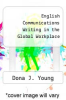 cover of English Communications Writing in the Global Workplace