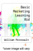Basic Marketing Learning Aid by William Perreault - ISBN 9780077324940