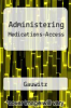 cover of Administering Medications-Access (8th edition)