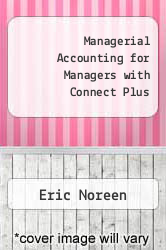Cover of Managerial Accounting for Managers with Connect Plus 3 (ISBN 978-0077729851)