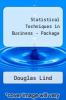 Statistical Techniques in Business - Package by Douglas Lind - ISBN 9780077885755