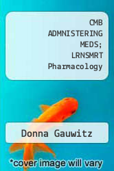 CMB ADMNISTERING MEDS; LRNSMRT Pharmacology by Donna Gauwitz - ISBN 9780077969585