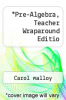 cover of Pre-Algebra, Teacher Wraparound Editio