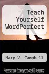 Teach Yourself WordPerfect by Mary V. Campbell - ISBN 9780078814815