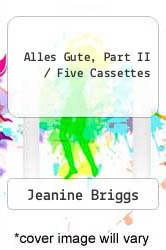Alles Gute, Part II / Five Cassettes by Jeanine Briggs, John E. Crean and Gerhard F. Strasser - ISBN 9780079118714