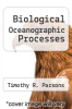 cover of Biological Oceanographic Processes