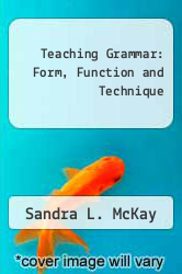 Teaching Grammar: Form, Function and Technique by Sandra L. McKay - ISBN 9780080315485