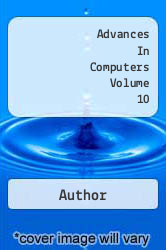 Advances In Computers Volume 10 A digital copy of  Advances In Computers Volume 10  by Author. Download is immediately available upon purchase!