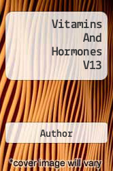 Vitamins And Hormones V13 A digital copy of  Vitamins And Hormones V13  by Author. Download is immediately available upon purchase!