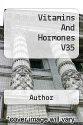 Vitamins And Hormones V35 A digital copy of  Vitamins And Hormones V35  by Author. Download is immediately available upon purchase!