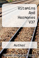 Vitamins And Hormones V37 A digital copy of  Vitamins And Hormones V37  by Author. Download is immediately available upon purchase!