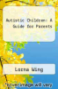 cover of Autistic Children: A Guide for Parents (2nd edition)