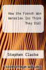 cover of How the French Won Waterloo (or Think They Did)