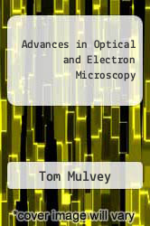 Advances in Optical and Electron Microscopy by Tom Mulvey - ISBN 9780120299126
