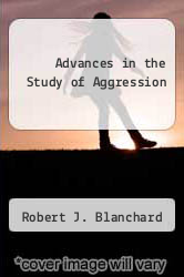 Advances in the Study of Aggression by Robert J. Blanchard - ISBN 9780120377015