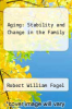 cover of Aging: Stability and Change in the Family