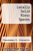 cover of Locally Solid Riesz Spaces