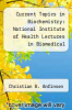 cover of Current Topics in Biochemistry: National Institute of Health Lectures in Biomedical Sciences