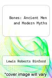 Cover of Bones: Ancient Men and Modern Myths EDITIONDESC (ISBN 978-0121000356)