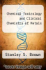 cover of Chemical Toxicology and Clinical Chemistry of Metals