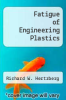 cover of Fatigue of Engineering Plastics
