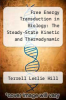 cover of Free Energy Transduction in Biology: The Steady-State Kinetic and Thermodynamic Formalism