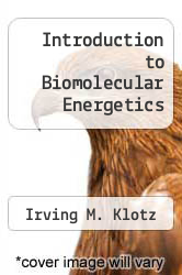 Cover of Introduction to Biomolecular Energetics EDITIONDESC (ISBN 978-0124162631)