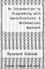 cover of An Introduction to Programming with Specifications: A Mathematical Approach