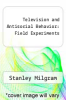 cover of Television and Antisocial Behavior: Field Experiments