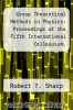 cover of Group Theoretical Methods in Physics: Proceedings of the Fifth International Colloquium, Universite de Montreal - July 1976