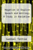 cover of Negation in English Speech and Writing: A Study in Variation